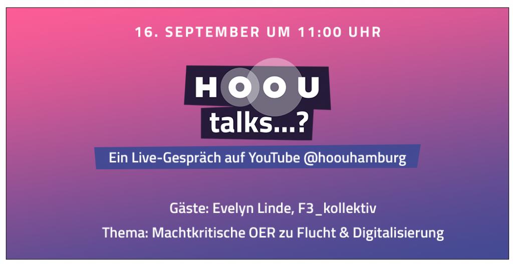 HOOU talks auf YouTube. Mit dem F3_kollektiv. Projekt: Machtkritsche OER & Digitalisierung.