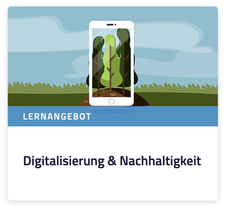 """Lernangebot """"Digitalisierung & Nachhaltigkeit"""""""